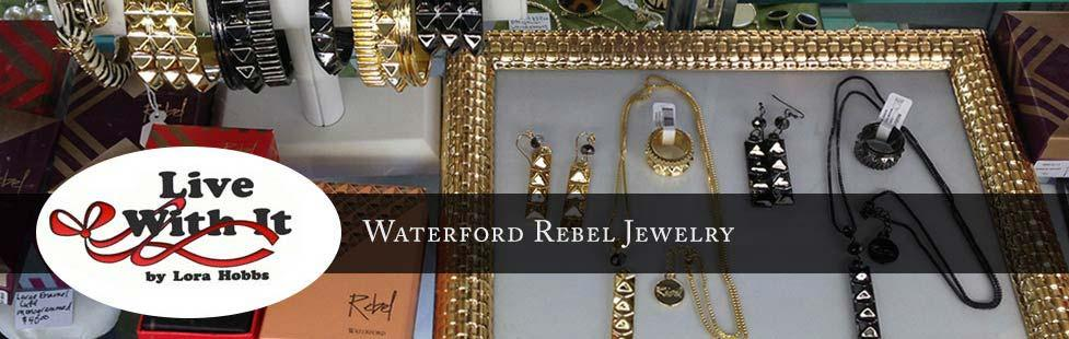 Live With It ~ Waterford Rebel Jewelry lifestyle image