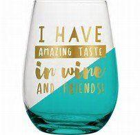 $13.50 Amazing taste in wine and friends wine glass