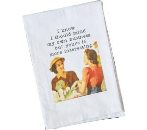 $12.00 Mind My Business Dish Towel
